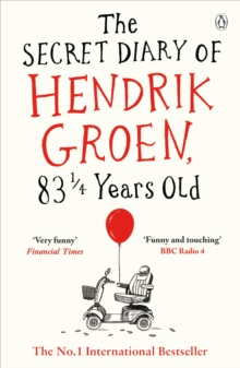 The Secret Diary of Hendrik Groen, 831/4 Years Old, Paperback Book