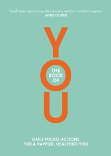 The Book of You : Daily Micro-Actions for a Happier, Healthier You, Paperback