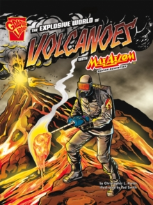 The Explosive World of Volcanoes : With Max Axiom Super Scientist, Hardback Book