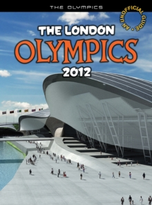 The London Olympics, 2012 : An Unofficial Guide, Paperback