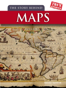 The Story Behind Maps, Paperback