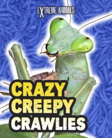 Crazy Creepy Crawlies, Paperback