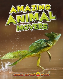 Amazing Animal Movers, Paperback