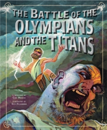 Battle of the Olympians and the Titans : A Retelling, Paperback Book