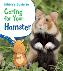 Nibble's Guide to Caring for Your Hamster, Hardback Book