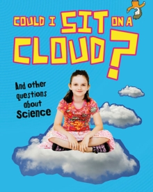 Could I Sit on a Cloud? : And Other Questions About Science, Paperback