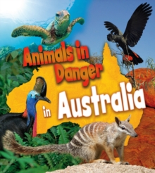 Animals in Danger in Australia, Hardback