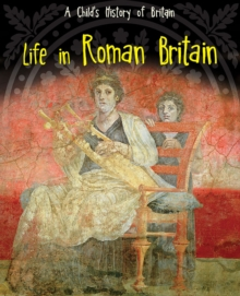 Life in Roman Britain, Hardback Book
