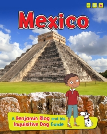 Mexico : A Benjamin Blog and His Inquisitive Dog Guide, Paperback