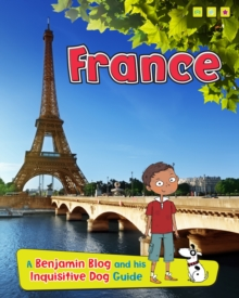 France : A Benjamin Blog and His Inquisitive Dog Guide, Paperback Book