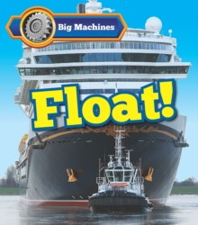Big Machines Float!, Paperback Book