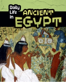 Daily Life in Ancient Egypt, Hardback Book