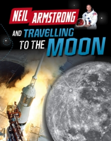 Neil Armstrong and Getting to the Moon, Hardback