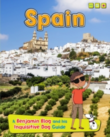 Spain : A Benjamin Blog and His Inquisitive Dog Guide, Hardback