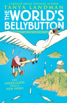 The World's Bellybutton : The Greek Gods Need a New Hero!, Paperback Book