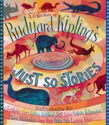 A Collection of Rudyard Kipling's Just So Stories, Paperback