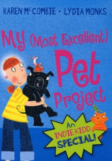 Indie Kidd : My (Most Excellent) Pet Project, Paperback Book