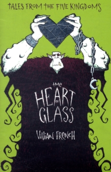 Heart of Glass : The Third Tale from the Five Kingdoms, Paperback Book