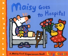 Maisy Goes to Hospital, Paperback Book