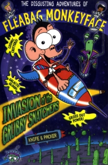 The Disgusting Adventures of Fleabag Monkeyface 4: Invasion of the Grubby Snatchers, Paperback