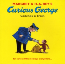 Curious George Catches a Train, Paperback