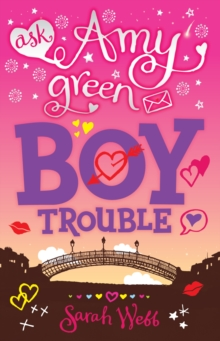 Ask Amy Green: Boy Trouble, Paperback