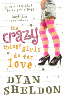 The Crazy Things Girls Do for Love, Paperback