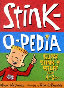 Stink-o-pedia : Super Stinky Stuff from A to Zzzzz, Paperback
