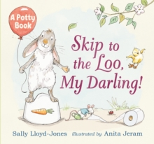 Skip to the Loo, My Darling! A Potty Book, Hardback