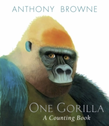 One Gorilla : A Counting Book, Hardback