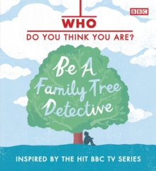 Who Do You Think You Are? : Be a Family Tree Detective, Hardback