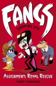 Fangs Vampire Spy : Assignment: Royal Rescue Book 3, Paperback