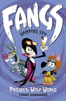 Fangs Vampire Spy : Project: Wolf World Book 5, Paperback Book
