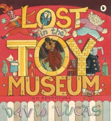 Lost in the Toy Museum : An Adventure, Paperback
