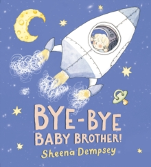 Bye-bye Baby Brother!, Hardback