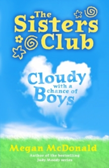 The Sisters Club : Cloudy with a Chance of Boys, Paperback