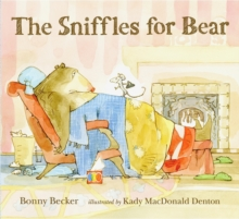 The Sniffles for Bear, Hardback