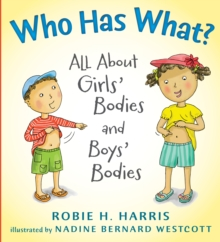 Who Has What? : All About Girls' Bodies and Boys' Bodies, Hardback