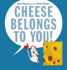 Cheese Belongs to You!, Hardback
