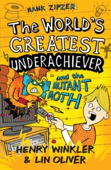 Hank Zipzer: The World's Greatest Underachiever and the Mutant Moth : v. 3, Paperback