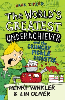 Hank Zipzer: The World's Greatest Underachiever and the Crunchy Pickle Disaster : v. 2, Paperback