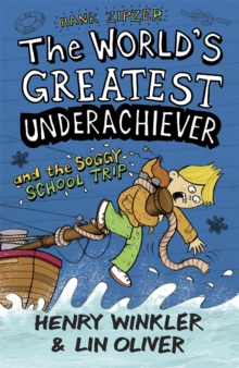 Hank Zipzer 5: The World's Greatest Underachiever and the Soggy School Trip : Volume 5, Paperback