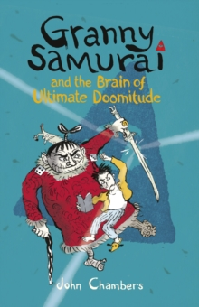 Granny Samurai and the Brain of Ultimate Doomitude, Paperback