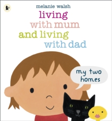Living with Mum and Living with Dad: My Two Homes, Paperback