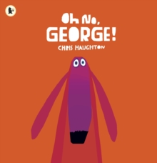 Oh No, George!, Paperback
