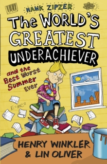 Hank Zipzer 8: The World's Greatest Underachiever and the Best Worst Summer Ever : v. 8, Paperback