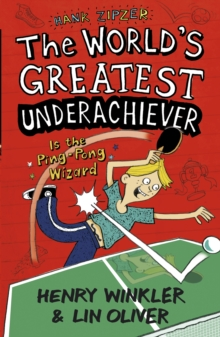 Hank Zipzer: The World's Greatest Underachiever is the Ping-pong Wizard : v. 9, Paperback Book