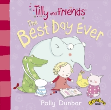 Tilly and Friends : The Best Day Ever, Paperback