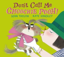 Don't Call Me Choochie Pooh!, Hardback