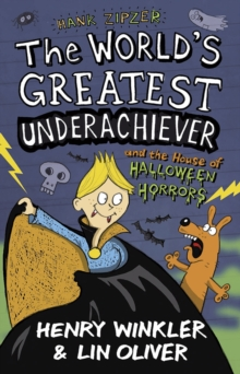Hank Zipzer: The World's Greatest Underachiever and the House of Halloween Horrors : v. 10, Paperback Book